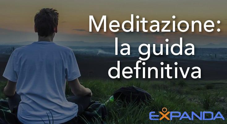 meditazione: la guida definitiva